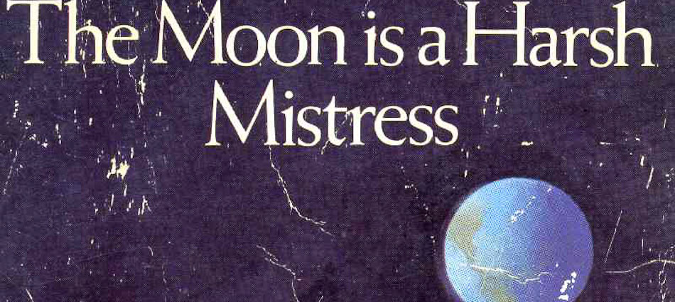 Robert-A.-Heinlein_1966_The-Moon-Is-A-Harsh-Mistress_1